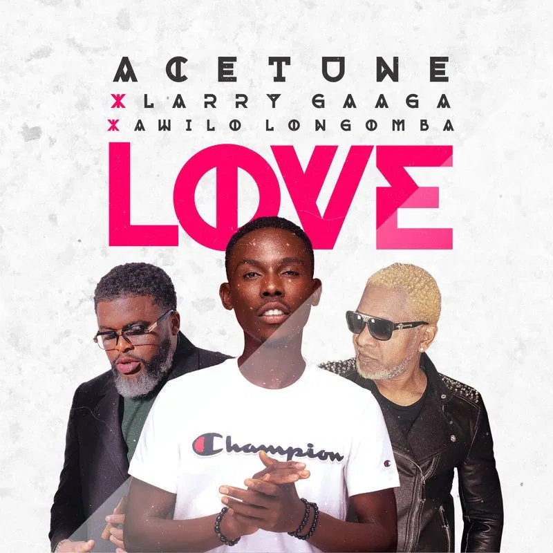 {MUSIC} Acetune ft Larry Gaaga & Awilo Longomba – Love