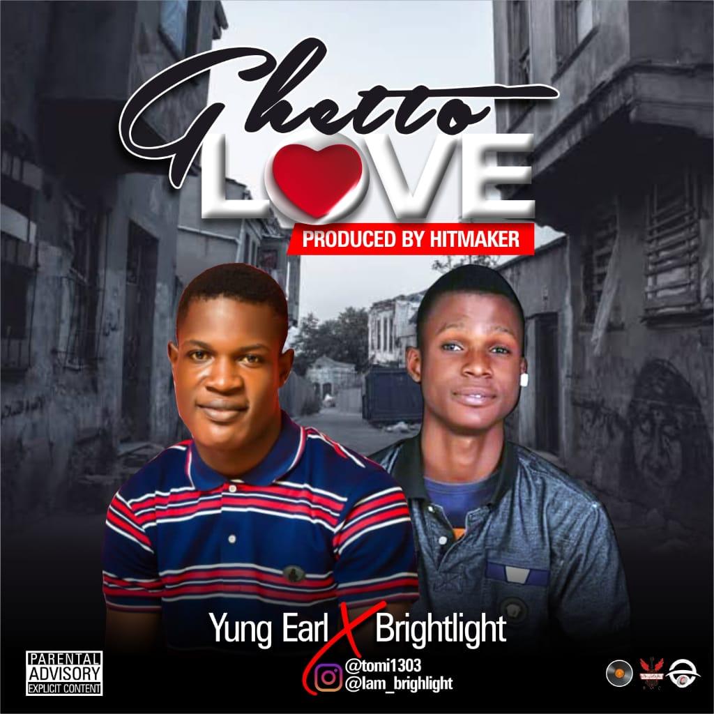 Music: Brightlight ft Yung Earl – Ghetto Love
