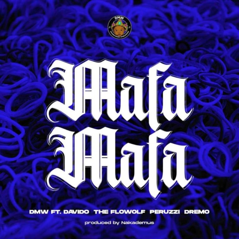 {MUSIC} Dmw – Mafa Mafa Ft. Davido, The Flowolf, Peruzzi & Dremo