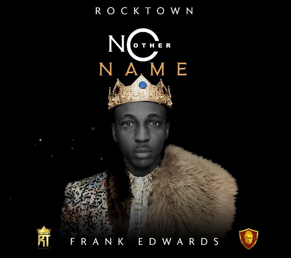 {MUSIC} Frank Edwards – No Other Name