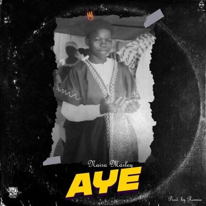 {MUSIC} Naira Marley – Aye (Prod. Rexxie)
