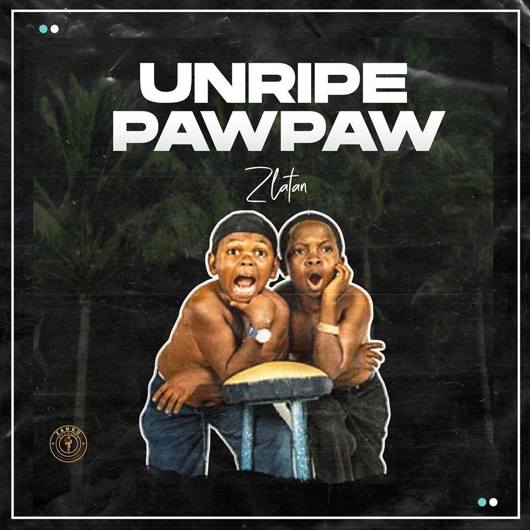 {VIDEO} Zlatan ft Papisnoop, Oberz &Jamopyper – Unripe Pawpaw