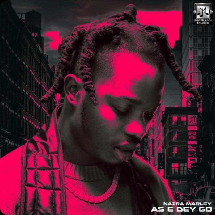 Music: Naira Marley – As E Dey Go