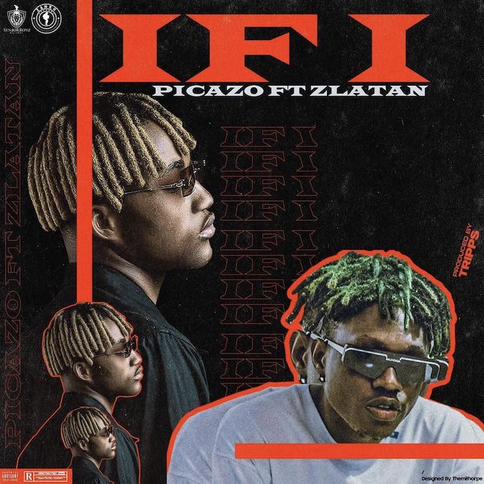 Music: Picazo – If I Ft. Zlatan