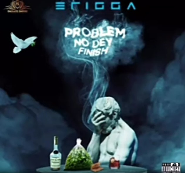Music: Erigga – Problem No Dey Finish