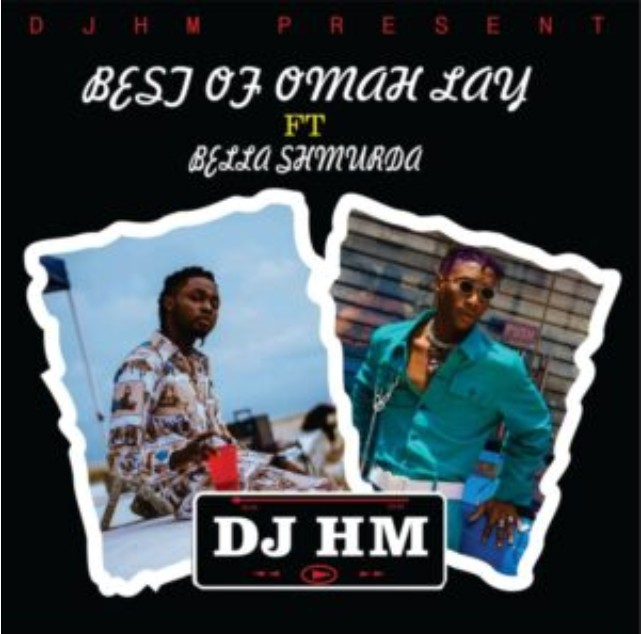 Download Music: DJ HM – Best Of Omah Lay ft. Bella Shmurda