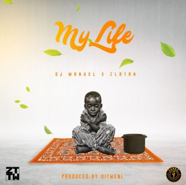 Download Music: Dj Manuel – My Life ft Zlatan